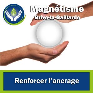 Magnétiseur Brive-la-Gaillarde - Renforcer l'ancrage